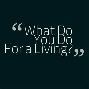 What Do You Do For a Living? Consultants must learn how to answer the question!