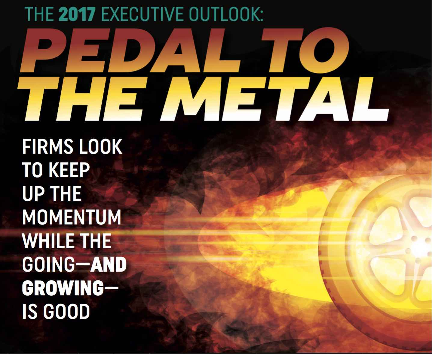 The 2017 Executive Outlook: Pedal to the Metal