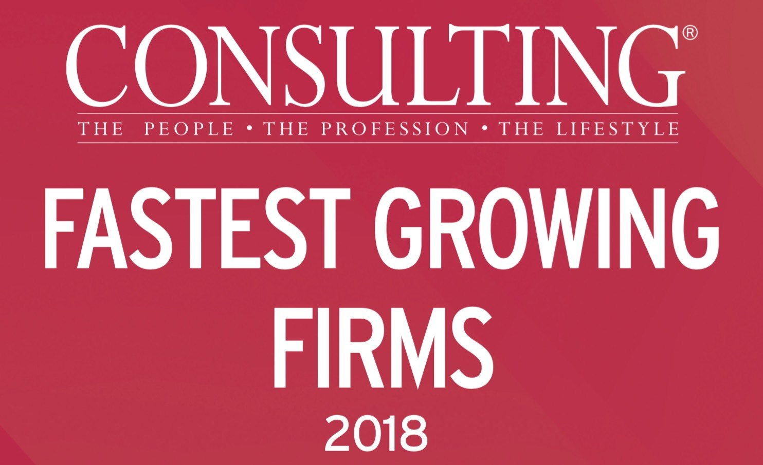 Consulting magazine Unveils the Profession's Fastest Growing Firms for 2018