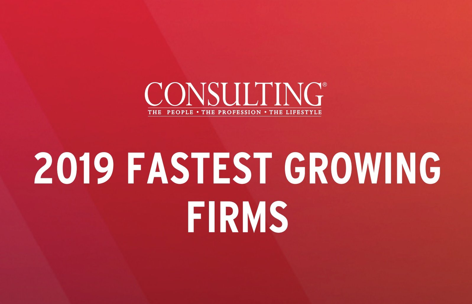 Consulting magazine Unveils the Profession's Fastest Growing Firms for 2019