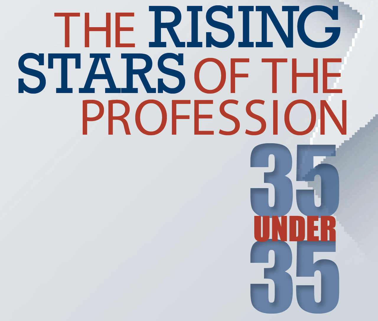 The 2014 Rising Stars of the Profession: 35 Under 35