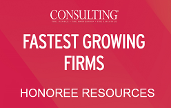 Consulting's Fastest Growing Firms Honoree Resources